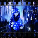 雨ノ弱、6月19日発売のアルバム『シネマコンプレックス』のライブ会場先行リリースが決定。アルバムのトレーラー映像とジャケットも解禁!!